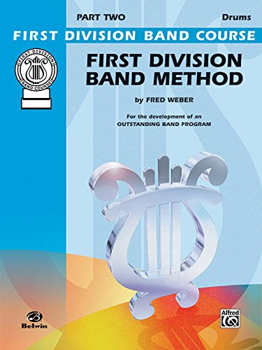 First Division Band Method, Part 2: Drums (First Division Band (First Division Band Method Book)