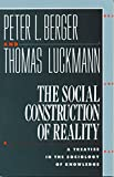 img - for The Social Construction of Reality: A Treatise in the Sociology of Knowledge book / textbook / text book