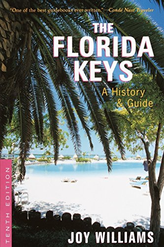 The Florida Keys: A History & Guide Tenth Edition (Keys Travel Book Florida)