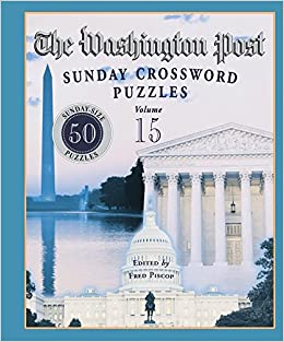 The Washington Post Sunday Crossword Puzzles Volume 15 Fred Piscop