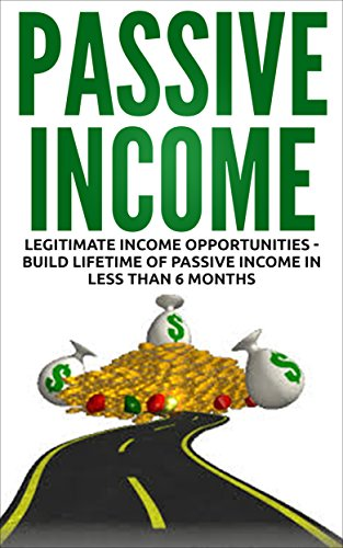 Passive Income: Legitimate Income Opportunities - Build Lifetime of Passive Income in less than 6 Months by [MacNeil, Lance]