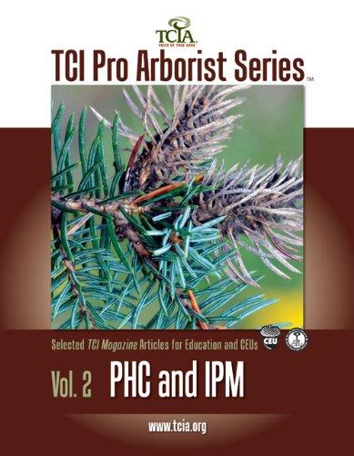 (PHC and IPM (TCI Pro Arborist Series, Volume 2))
