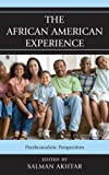The African American Experience : Psychoanalytic Perspectives, , 0765708353