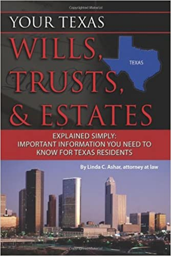 Your Texas Wills, Trusts, and Estates Explained Simply: Important Information You Need to Know for Texas Residents