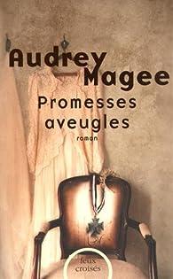 Promesses aveugles par Audrey Magee