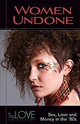 Women Undone: A TruLOVE Collection