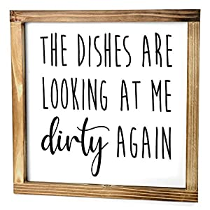 The Dishes are Looking at Me Dirty Again Sign – Funny Kitchen Sign – Modern Farmhouse Kitchen Decor, Kitchen Wall Decor, Rustic Home Decor, Country Kitchen Decor with Solid Wood Frame 12×12 Inch