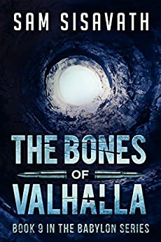 The Bones of Valhalla (Purge of Babylon, Book 9) by [Sisavath, Sam]