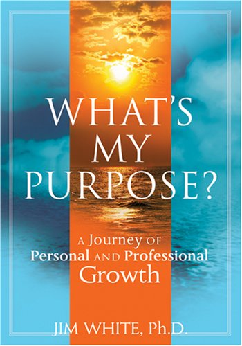 What's My Purpose? A Journey of Personal and Professional Growth