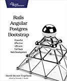 Rails, Angular, Postgres, and Bootstrap 1st Edition