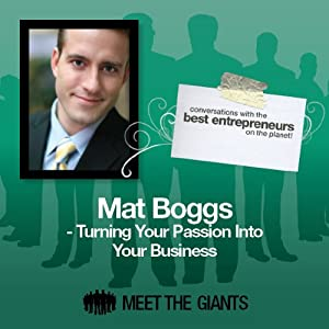 Mat Boggs - Turning Your Passion into Your Business Speech