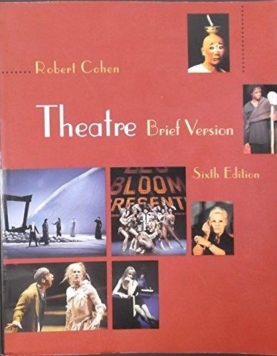 Theatre: Brief Version (Theatre Brief Robert Cohen)