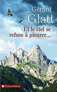 Et le ciel se refuse à pleurer..., Glatt, Gérard