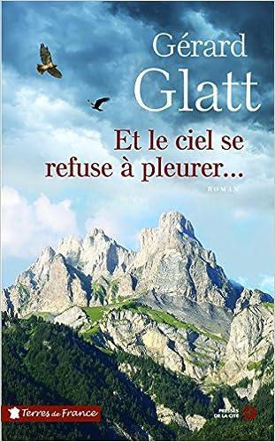 Et le ciel se refuse à pleurer - Gérard Glatt