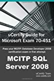 img - for uCertify Guide for Microsoft Exam 70-451: Pass your MCITP: Database Developer 2008 Certification Exam in first attempt book / textbook / text book
