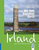 Mit dem Hausboot durch Irland: Erne, Shannon, Link, Grand Canal , Royal Canal