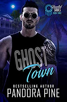 Ghost Town (Haunted Souls Book 3) by [Pine, Pandora]