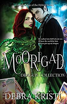 Moorigad: (An Urban Fantasy / Paranormal Romance Series) (Age of the Hybrid Book 4) by [Kristi, Debra]