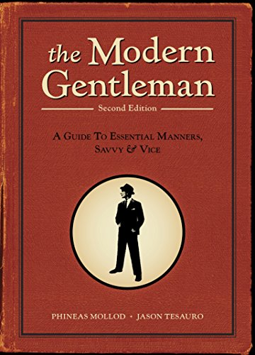 The Modern Gentleman, 2nd Edition: A Guide to Essential Manners, Savvy, and - Clothing Of Styles Men For List