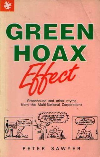 Green Hoax Effect: Greenhouse and other myths from the Multi-National Corporations