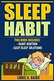 Sleep Habit: 2 Manuscripts - Habit Ignition, Easy Sleep Solutions (Sleep Deprivation, Daily Rituals, Without Drugs, Sleep Peacefully)