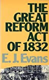 The Great Reform Act of 1832, Eric J. Evans, 041634450X