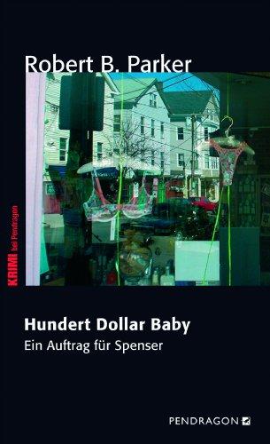 Hundert Dollar Baby: Ein Auftrag für Spenser, Band 34 (German Edition)