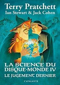 La science du disque-monde, Tome 4 : Le jugement dernier par Terry Pratchett