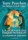 La science du Disque-monde, Tome 4 : Le Jugement dernier par Pratchett