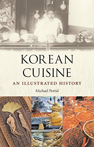 Korean Cuisine: An llustrated History by Michael Pettid