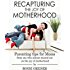 Recapturing The Joy Of Motherhood