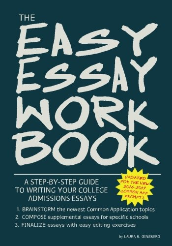 The Easy Essay Workbook: A Step-by-Step Guide to Writing Your ...