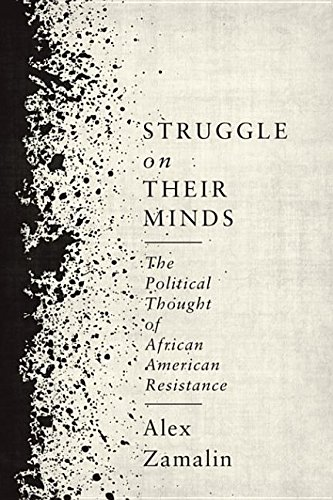 Search : Struggle on Their Minds: The Political Thought of African American Resistance