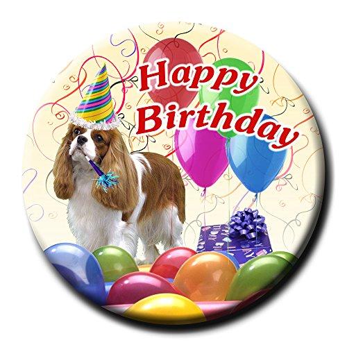 - Cavalier King Charles Spaniel Happy Birthday Pin Badge Button No 2