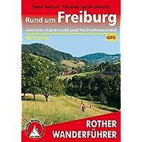 Rund um Freiburg: Zwischen Kaiserstuhl und Hochschwarzwald. 65 Touren. Mit GPS-Tracks. (Rother Wanderführer)