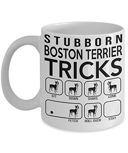 Stubborn Boston Terrier Tricks - Awesome Dog Fetch Mug - Best Dog Trainer Cup Ever - Funny Coffee Boston Terrier Mug - Perfect Idea Gift