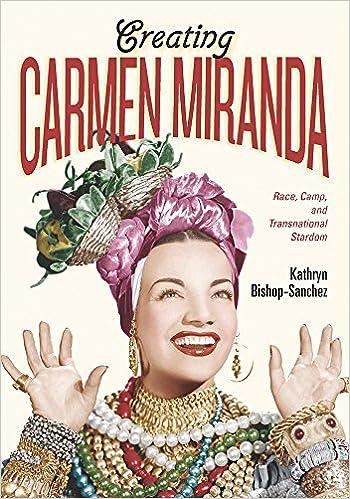 fab1110330 Creating Carmen Miranda: Race, Camp, and Transnational Stardom: Kathryn  Bishop-Sanchez: 9780826521125: Amazon.com: Books