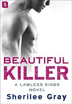 Beautiful Killer: A Lawless Kings Romance by [Gray, Sherilee]