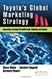 img - for Toyota s Global Marketing Strategy: Innovation through Breakthrough Thinking and Kaizen book / textbook / text book