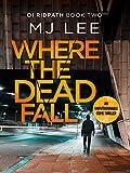 Where The Dead Fall (DI Ridpath Crime Thriller Book 2)