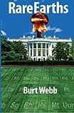Rare Earths, Burt Webb, 0615619037