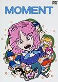 MOMENT [DVD]