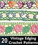 20 EDGING & INSERTION PATTERNS - CROCHET / TATTING - VINTAGE 1949 - Downloadable Ebook (ePattern) - AVAILABLE FOR DOWNLOAD to Kindle DX, Kindle for PC, ... crocheting, flower, floral, lace)