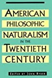 American Philosophic Naturalism in the Twentieth Century, , 0879758945
