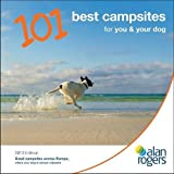 Alan Rogers - 101 Best Campsites for You & Your Dog 2013