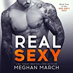 Real Sexy: The Real Dirty Duet, Book 2 | Meghan March