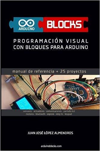 Amazon.com: ArduinoBlocks: Programación visual con bloques para Arduino (Spanish Edition) (9781535513289): Juan José López Almendros: Books