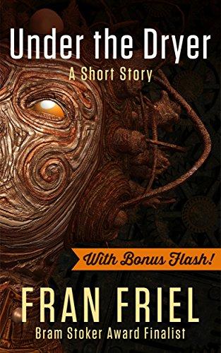 - Under the Dryer with BONUS FLASH - Orange and Golden (Fran Friel's Dark Tales Book 3)