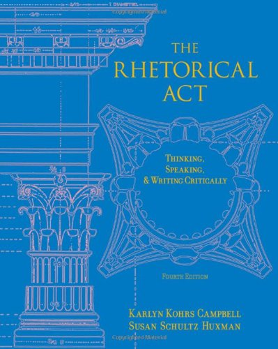 The Rhetorical Act: Thinking, Speaking and Writing Critically from Wadsworth Publishing