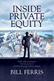 img - for Inside Private Equity by Bill Ferris (2013-02-01) book / textbook / text book